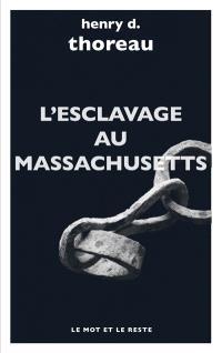 L'esclavage au Massachusetts; Le journal Herald of Freedom; Wendell Phillips au lycéum de Concord
