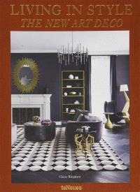 Living in style : the new Art deco
