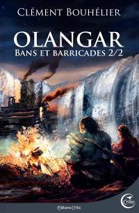 Olangar : bans et barricades. Volume 2