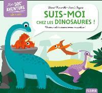 Suis-moi chez les dinosaures : un documentaire à vivre comme une aventure !