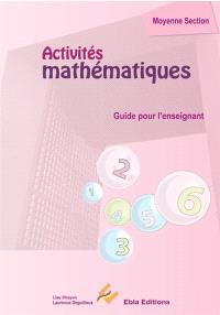 Activités mathématiques, moyenne section : guide pour l'enseignant