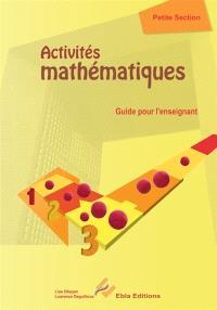 Activités mathématiques, petite section : guide pour l'enseignant
