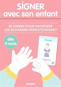 Signer avec son enfant : 30 signes pour favoriser les échanges parents-enfant