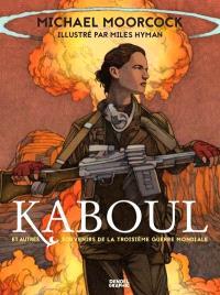 Kaboul : et autres souvenirs de la Troisième Guerre mondiale