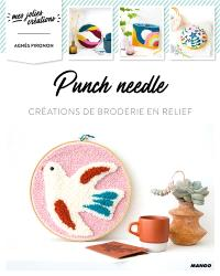 Punch needle : créations de broderie en relief