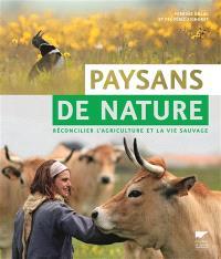Paysans de nature : réconcilier l'agriculture et la vie sauvage