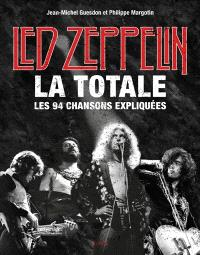 Led Zeppelin, la totale : les 94 chansons expliquées