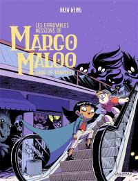 Les effroyables missions de Margo Maloo. Volume 2, Gang de vampires