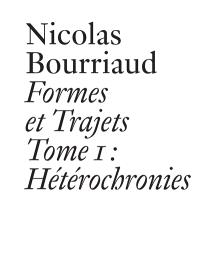 Formes et trajets. Volume 1, Hétérochronies