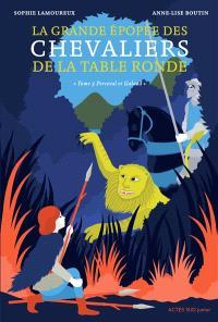 La grande épopée des chevaliers de la Table ronde. Volume 3, Perceval et Galaad