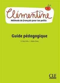 Clémentine 1 : méthode de français pour les petits : guide pédagogique