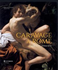 Caravage à Rome, amis et ennemis : exposition, Paris, Musée Jacquemart-André, du 21 septembre 2018 au 28 janvier 2019