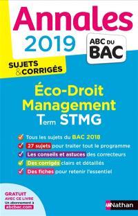 Eco, droit, management terminale STMG : annales 2019 : sujets & corrigés