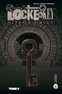 Locke & Key. Volume 6, Alpha & oméga