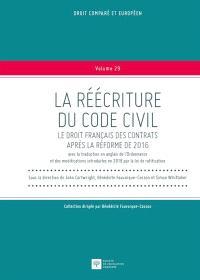 La réécriture du Code civil : le droit français des contrats après la réforme de 2016 : avec la traduction en anglais de l'Ordonnance et des modifications introduites en 2018 par la loi de ratification