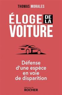 Eloge de la voiture : défense d'une espèce en voie de disparition