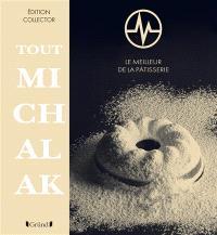 Tout Michalak : le meilleur de la pâtisserie