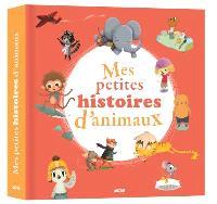 Mes petites histoires d'animaux. Volume 3