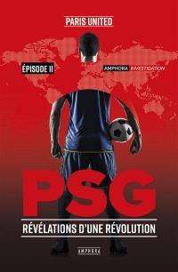 PSG : révélations d'une révolution. Volume 2