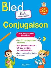 Le Bled conjugaison : école primaire, du CE1 au CM2, 7-11 ans