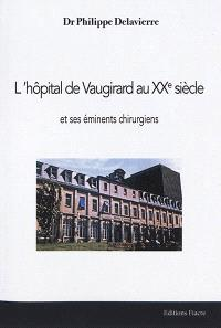 L'hôpital de Vaugirard au XXe siècle : et ses éminents chirurgiens