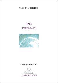 Opus incertain