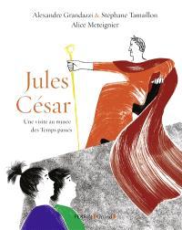 Jules César : une visite au musée des Temps passés