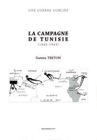 La campagne de Tunisie, 1942-1943 : une guerre oubliée