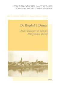 De Bagdad à Damas : études présentées en mémoire de Dominique Sourdel