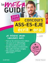 Concours ASS, ES, EJE : le méga guide 2019-2020 : écrit et oral, tout pour réussir