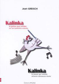 Kalinka : la poule qui voulait devenir danseuse étoile = Kalinka : la gallina que sonaba en ser bailarina estrella