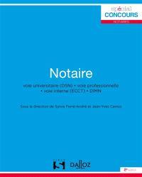 Notaire : voie universitaire (DSN), voie professionnelle, voie interne (ECCT), DIMN