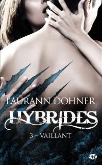 Hybrides. Volume 3, Vaillant