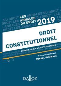 Droit constitutionnel : méthodologie & sujets corrigés : 2019