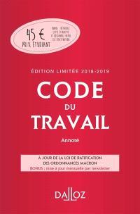 Code du travail 2018-2019 : annoté : édition limitée