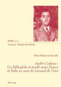 André Corbeau : un bibliophile et érudit entre France et Italie au nom de Léonard de Vinci