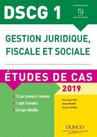 DSCG 1 gestion juridique, fiscale et sociale : études de cas : 2019