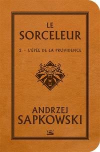 Le sorceleur. Volume 2, L'épée de la providence