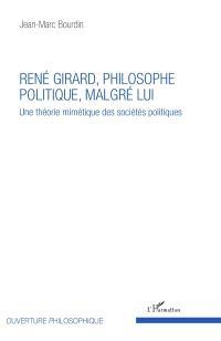 Une théorie mimétique des sociétés politiques, René Girard, philosophe politique malgré lui