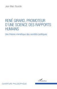 Une théorie mimétique des sociétés politiques, René Girard, promoteur d'une science des rapports humains