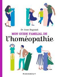 Mon guide familial de l'homéopathie
