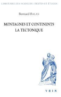 Montagnes et continents : la tectonique