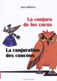 La conjura de los cucos = La conjuration des coucous
