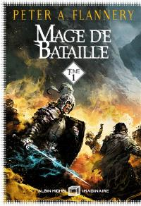 Mage de bataille. Volume 1
