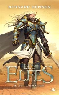 Les elfes. Volume 2, Etoiles d'Albes