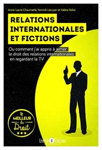 Relations internationales et fictions ou Comment j'ai appris à aimer le droit des relations internationales en regardant la TV