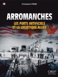 Arromanches : les ports artificiels et la logistique alliée