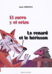 El zorro y el erizo = Le renard et le hérisson