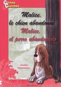 Malice, le chien abandonné = Malice, el perro abandonado