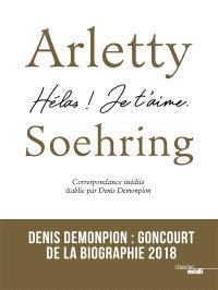 Arletty-Soehring : Hélas ! je t'aime